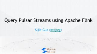 Query Pulsar Streams using Apache Flink