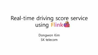 Real-time driving score service using Flink