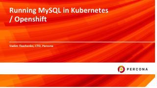 Running MySQL in Kubernetes / Openshift