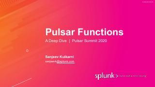Pulsar Functions Deep Dive--Sanjeev Kulkarni