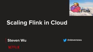 Scaling Flink in Cloud