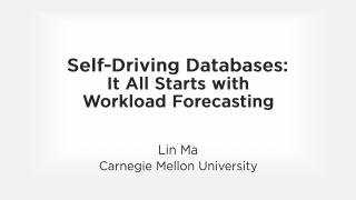 Self-Driving Databases-It All Starts with Wor...