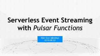 2019-06-22_ Serverless Event Streaming with P...