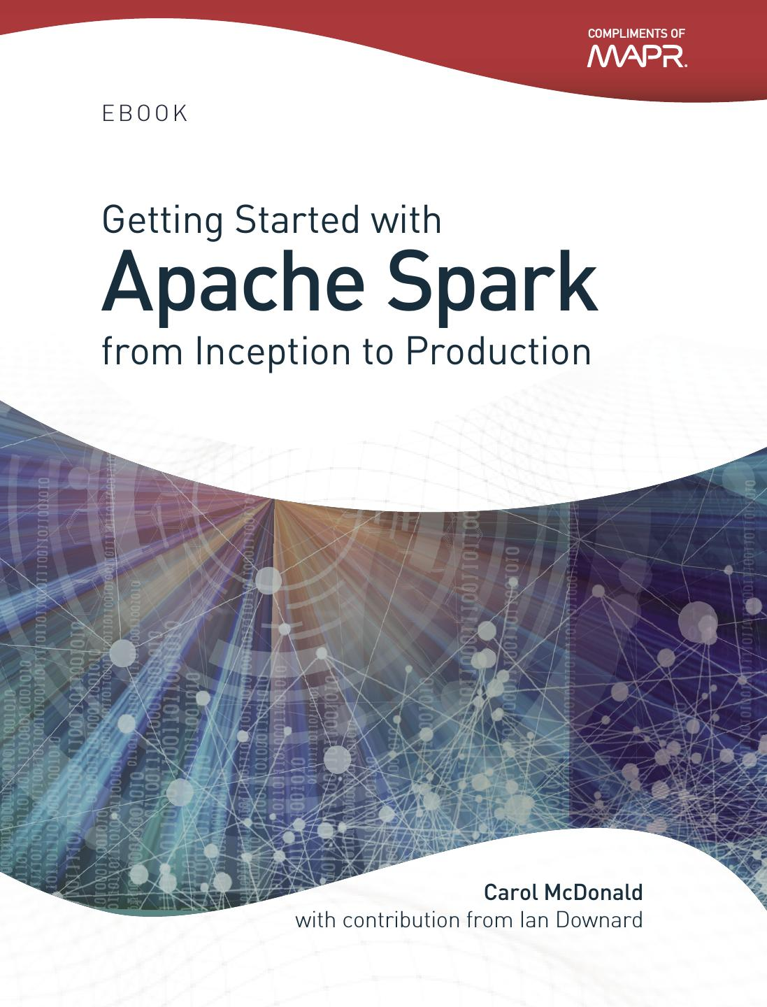 Getting Started with Apache Spark from Inception to Production