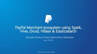 PayPal merchant ecosystem using Apache Spark,...