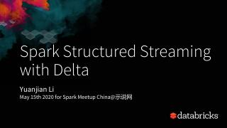 Spark Structured Streaming with Delta