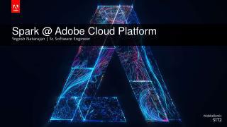 Spark at Adobe