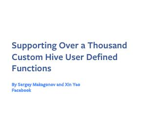 Supporting Over a Thousand Custom Hive User D...