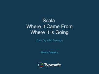 Scala - Where It Came From and Where it is going