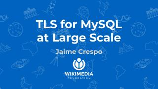 TLS for MySQL at large scale