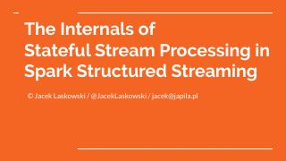 The Internals of Stateful Stream Processing i...