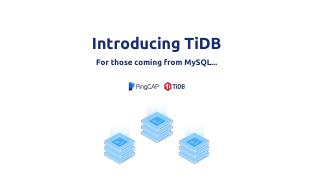 TiDB Distributed, horizontally scalable, MySQ...