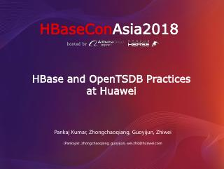 HBase and OpenTSDB Practices at Huawei