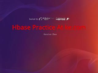HBase Practice at Ke.com