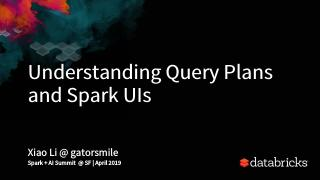 Understanding Query Plans and Spark UIs