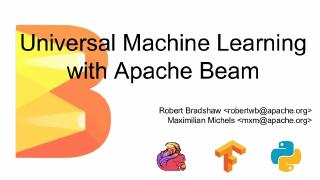 Universal Machine Learning with Apache Beam