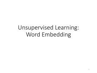 Unsupervised Learning: Word Embedding