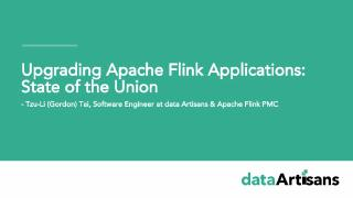 Upgrading Apache Flink Applications State of ...