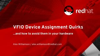 VFIO Device Assignment Quirks and How to Avoi...