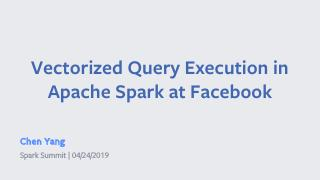 Vectorized Query Execution in Apache Spark at...