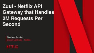 Zuul-Netflix API Gateway that Handles 2M Requ...