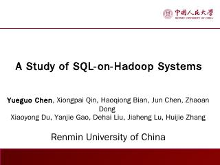 A Study of SQL-on-Hadoop Systems Yueguo Chen ...