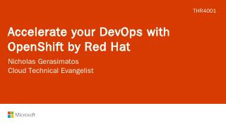 Accelerate your DevOps with OpenShift by Red Hat