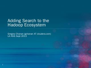 Adding Search to the Hadoop Ecosystem - Meetup