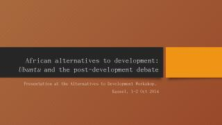 African alternatives to development: Ubuntu a...