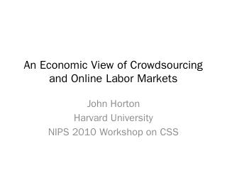An Economic View of Crowdsourcing and Online ...