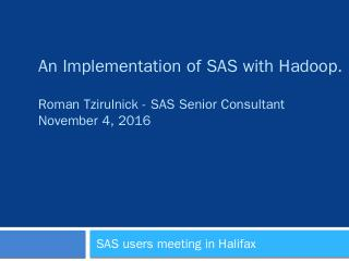 An Implementation of SAS with Hadoop, Roman T...