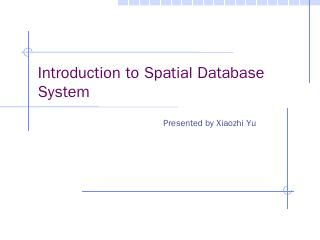 An introduction to spatial database system.pptx
