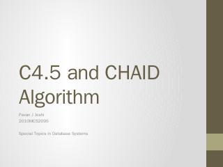 C4.5 and CHAID Algorithm - CSE@IIT Delhi