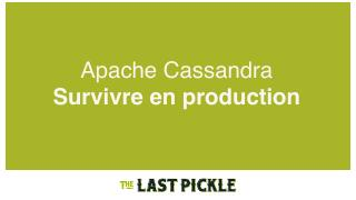Apache cassandra - survivre en production