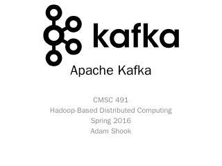 Apache Kafka - UMBC CSEE
