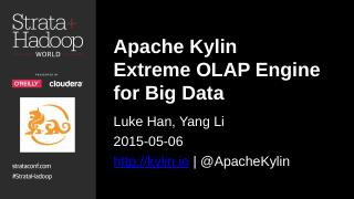 Apache Kylin Extreme OLAP Engine for Big Data