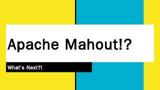 Apache Mahout!? - Meetup