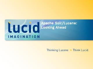 Apache Solr/Lucene: Looking Ahead - Meetup