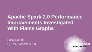 Apache Spark 2.0 Performance Improvements ......