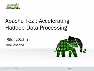 Apache Tez : Accelerating Hadoop Query Proces...