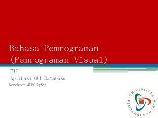 Aplikasi GUI database dengan konektor JDBC-MySql