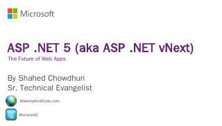 AspDotNet-PostRTM-ShahedChowdhuri.pptx - Wake...