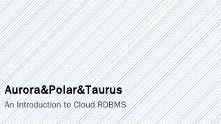 AWS Aurora. PolarDB. ...