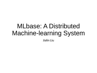 MLbase: A Distributed Machine-learning System