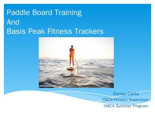 Basis Peak Fitness Trackers and Paddle Board ...