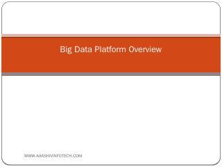 Big Data Platform Overview - Inplant Training...