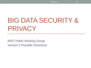 Big Data security & privacy - NIST Big Data W...