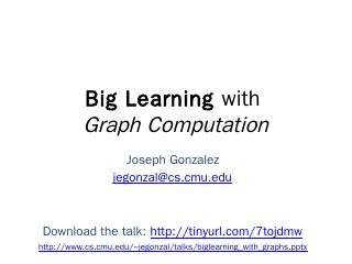 Big Learning with Graphs - Carnegie Mellon Sc...