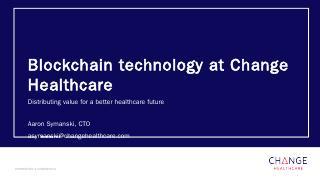 Blockchain technology at Change Healthcare
