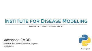 Bloedow: Advanced EMOD - Institute for Diseas...